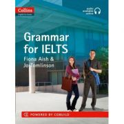 English for IELTS. IELTS Grammar IELTS 5-6+ (B1+) With Answers and Audio - Fiona Aish, Jo Tomlinson