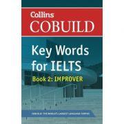 English for IELTS - Collins COBUILD Key Words for IELTS. Book 2 Improver IELTS 5. 5-6. 5 (B2+)
