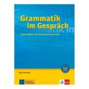Grammatik im Gespräch A1-B2. Arbeitsblätter für den Deutschunterricht - Olga Swerlowa