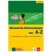 Idiomatische Redewendungen von A - Z. Ein Übungsbuch für Anfänger und Fortgeschrittene - Annelies Herzog