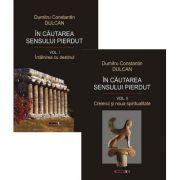 In cautarea sensului pierdut. Volumele I+II - Dumitru Constantin Dulcan