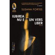 Iubirea nu e un vers liber - Susana Fortes
