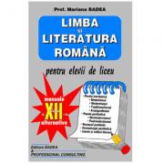 Culegere de Limba si literatura romana, pentru elevii de liceu, clasa a XII-a (Mariana Badea)