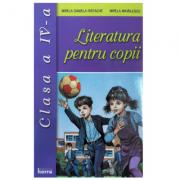 Literatura pentru copii. Clasa a IV-a - Mirela Mihailescu, Mirela Daniela Ristache