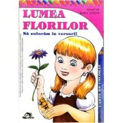 Lumea florilor. Sa coloram in versuri - Maria Gardin