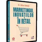 Marketingul inovatiilor in retail - Dr. Adina Saniuta
