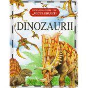 Micul Erudit - Dinozaurii