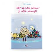Miriapodul hoinar si alte povesti - Adina Popescu