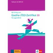 Mit Erfolg zum Goethe-ÖSD-Zertifikat B1 für Jugendliche. Testbuch mit MP3-CD