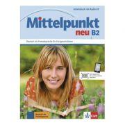 Mittelpunkt neu B2, Arbeitsbuch mit Audio-CD. Deutsch als Fremdsprache fur Fortgeschrittene - Albert Daniels, Renate Köhl-Kuhn