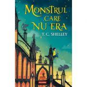 Monstrul care nu era - T. C. Shelley