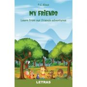 My Friends - Learn from our friends adventures - P. C Klaus