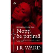 Nopti de patima. Fratia pumnalului negru, volumul 1 - J. R. Ward