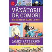 Primejdii in varful lumii (volumul 4 Vanatorii de comori) - James Patterson, Chris Grabenstein