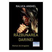 Razbunarea Darinei - Raluca Anghel