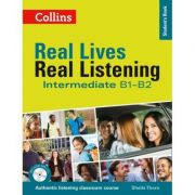 Real Lives, Real Listening. Intermediate Student's Book, Complete Edition B1-B2 - Sheila Thorn