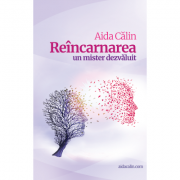 Reincarnarea - Aida Calin