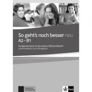 So geht's noch besser neu A2-B1. Fertigkeitentrainer für das Goethe-/ÖSD-Zertifikat B1. Lehrerhandbuch zum Übungsbuch - Anni Fischer-Mitziviris