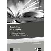 So geht's zu B1 - Lesen. Prüfungsvorbereitung Goethe-/ÖSD-Zertifikat B1. Lehrerhandbuch mit Kopiervorlagen und Lösungen aller Aufgaben der Modelltests - Uta Loumiotis