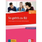 So geht's zu B2. Ubungsbuch passend zur neuen Prüfung 2019. Vorbereitungskurs auf das Goethe-/OSD-Zertifikat B2. Buch + Onlineangebot - Uta Loumiotis