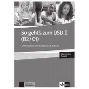 So geht's zum DSD II (B2/C1) Neue Ausgabe, Lehrerhandbuch zum Ubungsbuch mit Audio-CD
