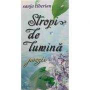 Stropi de lumina - Sanja Tiberian