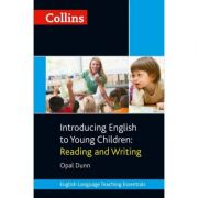 Teaching Essentials. Introducing English to Young Children, Reading and Writing - Opal Dunn