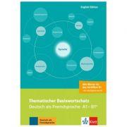 Thematischer Basiswortschatz, Deutsch als Fremdsprache A1-B1+. Mit Übersetzungen und Erläuterungen auf Englisch