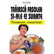 Traiasca fasolea si-ale ei surate - Ali-Bab
