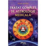 Tratat complet de astrologie medicala - Astronin Astrofilus