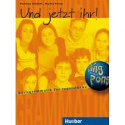 Und jetzt ihr! Lehrbuch Basisgrammatik fur Jugendliche - Christine Schmidt, Marion Kerner