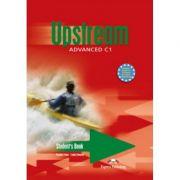 Upstream Advanced C1 Student Book, Manual de limba engleza pentru clasa a XI-a 1 Editie - Virginia Evans, Lynda Edwards, Jenny Dooley