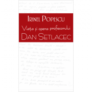 Viata si opera profesorului Dan Setlacec - Anthony Quinn, Irinel Popescu