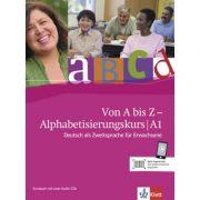 Von A bis Z - Alphabetisierungskurs für Erwachsene A1. Deutsch als Zweitsprache für Erwachsene. Kursbuch mit 2 Audio-CDs - Alexis Feldmeier García