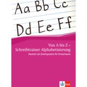 Von A bis Z - Schreibtrainer Alphabetisierung. Deutsch als Zweitsprache für Erwachsene, Schreibtrainer - Alexis Feldmeier García