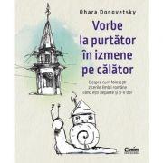 Vorbe la purtator in izmene pe calator - Ohara Donovetsky