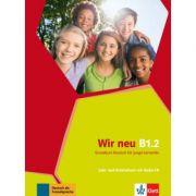 Wir neu B1. 2. Grundkurs Deutsch für junge Lernende. Lehr- und Arbeitsbuch mit Audio-CD - Giorgio Motta, Eva-Maria Jenkins-Krumm