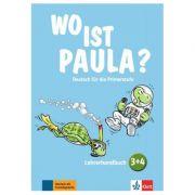 Wo ist Paula? 3+4. Lehrerhandbuch mit 4 Audio-CDs und Video-DVD. Deutsch für die Primarstufe - Hannelore Pistorius, Nadine Ritz-Udry