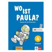 Wo ist Paula? 4. Kursbuch. Deutsch für die Primarstufe - Ernst Endt, Michael Koenig, Petra Pfeifhofer