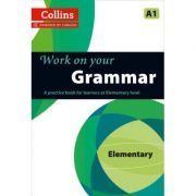 Work on Your… - Grammar A1. A practice book for learners at Elementary level