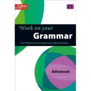Work on Your… - Grammar C1, Advanced. Over 200 exercises to improve your English grammar