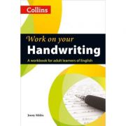 Work on Your… - Handwriting A2-C2. A workbook for adult learners of English