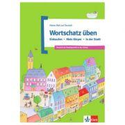 Wortschatz üben: Einkaufen - Mein Körper - In der Stadt. Deutsch als Zweitsprache in der Schule - Denise Doukas-Handschuh