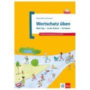 Wortschatz üben: Mein Tag - In der Schule - Zu Hause. Deutsch als Zweitsprache in der Schule - Denise Doukas-Handschuh