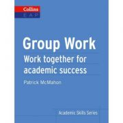 Academic Skills Group Work B2+. Work together for academic success - Patrick McMahon