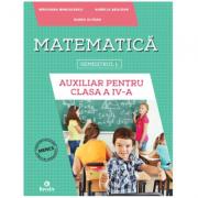 Auxiliar pentru clasa a IV-a – semestrul I - Matematica - Aurelia Seulean