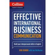 Business Skills and Communication - Effective International Business Communication B2-C1. Build your interpersonal skills in English - Bob Dignen, Ian McMaster