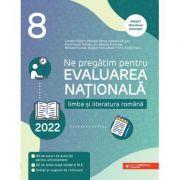 Ne pregatim pentru Evaluarea Nationala 2022. Limba si literatura romana. Clasa a VIII-a - Cristina Cergan