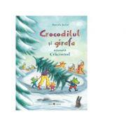 Crocodilul si girafa asteapta Craciunul - Daniela Kulot