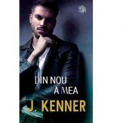 Din nou a mea - J. Kenner